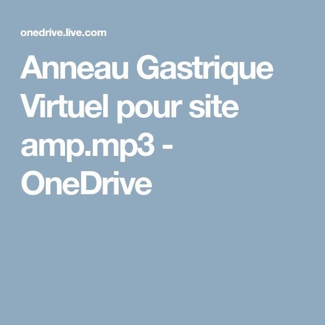 Anneau Gastrique Virtuel pour site amp.mp3 - OneDrive
