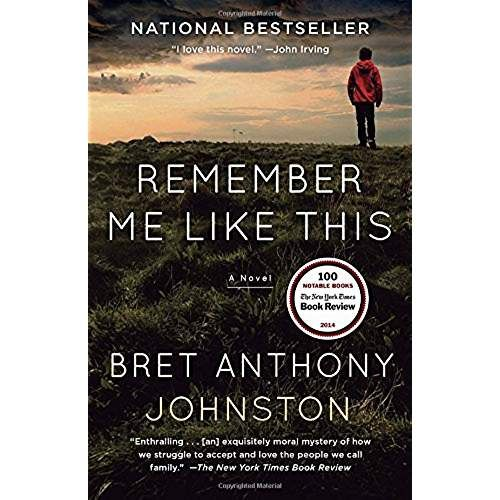 Amazon.com: remember me like this a novel by bret anthony johnston: Books