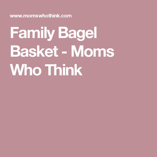 Family Bagel Basket - Moms Who Think