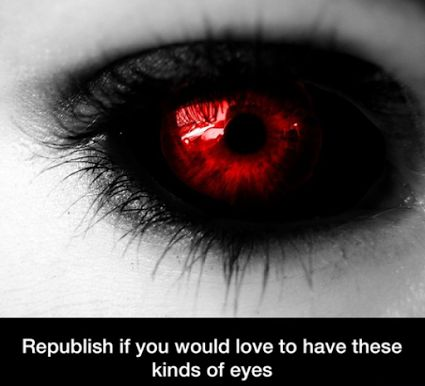 Yes. I would love to have thews eyes cause no one would mess with me.(i cant spell.)