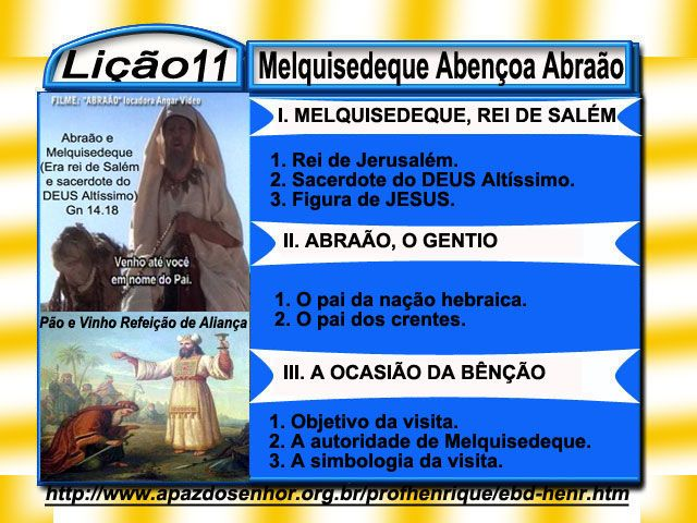 Comentário sobre a lição 11: Melquisedeque Abençoa Abraão, elaborado pelo Ev. Luiz Henrique.