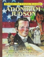 Adoniram Judson: A Grand Purpose  When Adoniram Judson (1788-1850) discovered for himself that God's love is real and His Word is true, he and his wife, Ann, risked everything to share God's great love with the people of Burma (Myanmar), becoming America's first foreign missionaries. In the midst of war, Adoniram translated the Bible into the Burmese language so that others could discover God's truth as he had.  Regular Price: $8.99  YWAM Price: $6.99