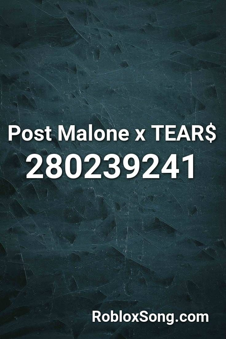 Post Malone X Tear Roblox Id Roblox Music Codes Roblox Music Codes Roblox Id Music Codes