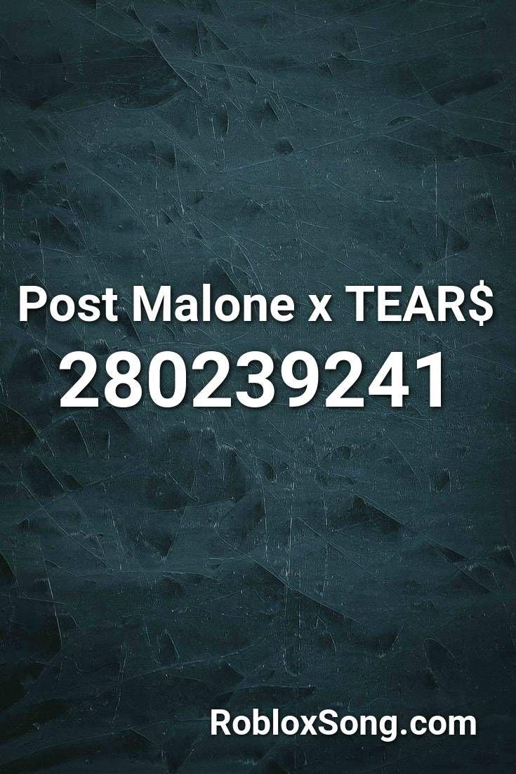 Post Malone X Tear Roblox Id Roblox Music Codes Roblox Halloween Songs Songs