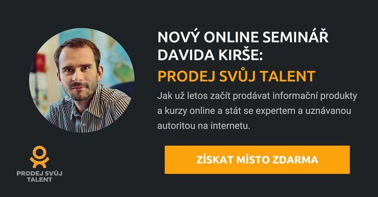 Každú SEKUNDU nakúpia na internete ľudia a firmy vo svete online informačné produkty a kurzy za cca 3 015 e (81.431 kč).  Patria tam aj vaše produkty?  Uchopte, zabaľte a predajte váš talent, know-how a rady prostredníctvom internetu.   David Kirš vás to naučí na dnešnom seminári (alebo 3.3.) od 20.00 hod.  Viac na http://prodejsvujtalent.cz/online-seminar/