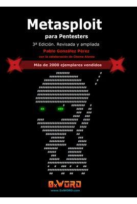 Metasploit para pentesters / Pablo González Pérez. 2014. http://encore.fama.us.es/iii/encore/record/C__Rb2630144?lang=spi