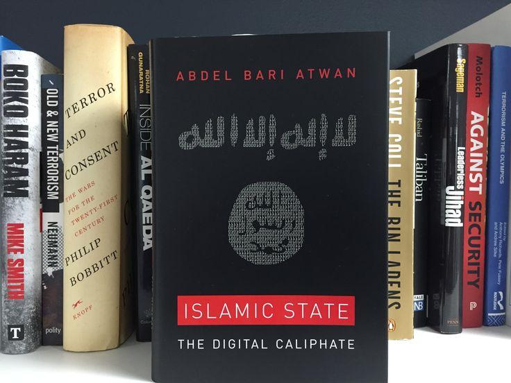 Islamic State: The Digital Caliphate : Abdel Bari Atwan