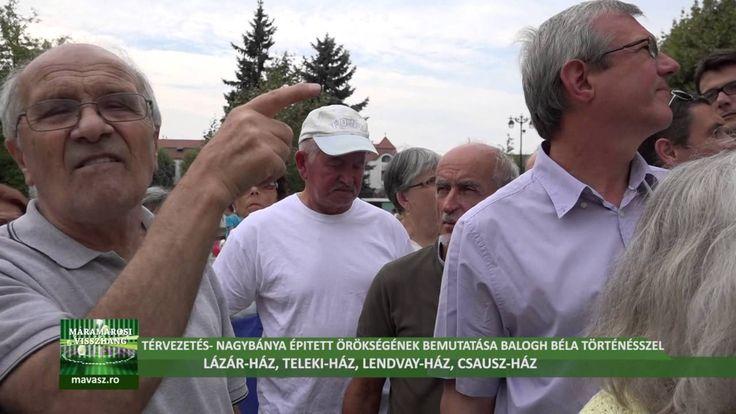 Térvezetés Balogh Béla történésszel - Nagybánya épitett örökségének bemu...