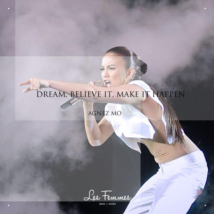 """Dream, believe it, make it happen"" ― Agnez Mo  #quotesoftheday #monday #morningmotivation #lesfemmesbags"
