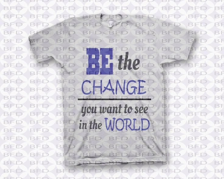 Be the change you want to see in the world | Motivational quote SVG PNG EPS https://www.etsy.com/ca/listing/465248041/be-the-change-you-want-to-see-in-the