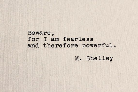 Beware, for I am Fearless - Typewriter Quote - 4x6 inches - Frankenstein Quote…