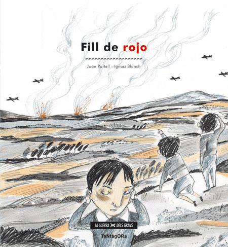 """Joan Portell / Ignasi Blanch. """"Fill de rojo"""". Editorial Tatángora (9 a 12 años). Esta en la BPM de Cocentaina"""