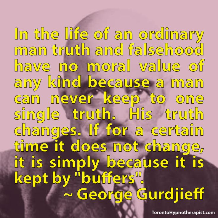 In the life of an ordinary man truth and falsehood have no