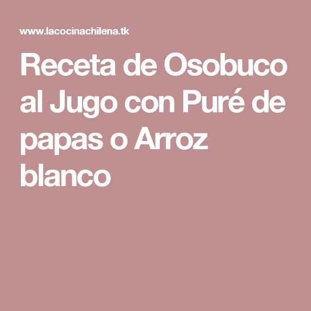 Receta de Osobuco al Jugo con Puré de papas o Arroz blanco