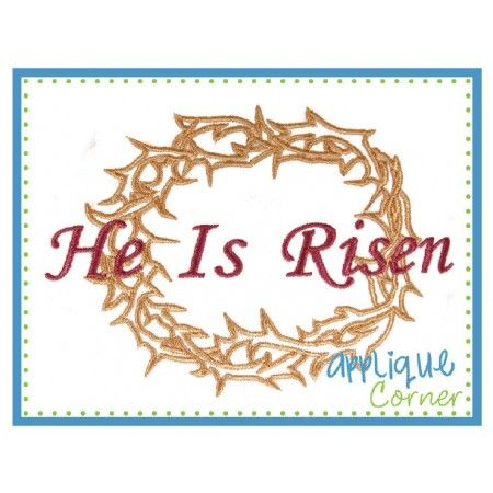471 Easter Crown Of Thorns, He Is Risen Digital Design For Embroidery  Machine By Applique Corner Part 94
