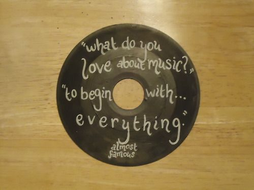 "Almost Famous quote on a vinyl record. ""What do you love about music?"" ""To begin with... everything"""