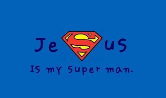 Jesus is my super man - I like this a lot. :) Cute.