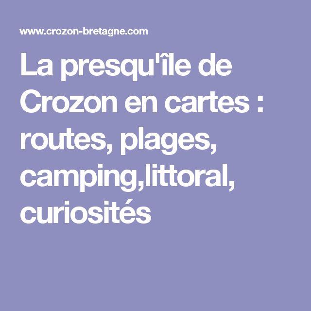 La presqu'île de Crozon en cartes : routes, plages, camping,littoral, curiosités