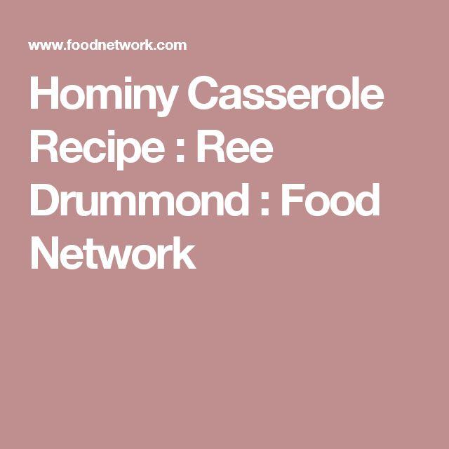 Hominy Casserole Recipe : Ree Drummond : Food Network
