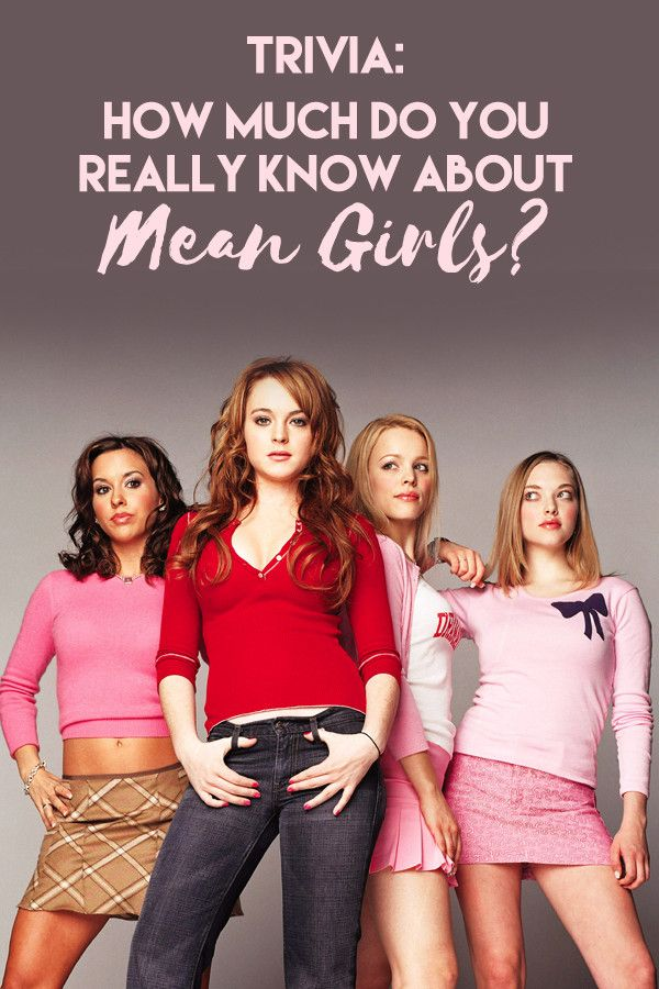 TRIVIA - How Much Do You Really Know About 'Mean Girls'?