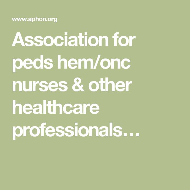 Association For Peds Hem/onc Nurses & Other Healthcare
