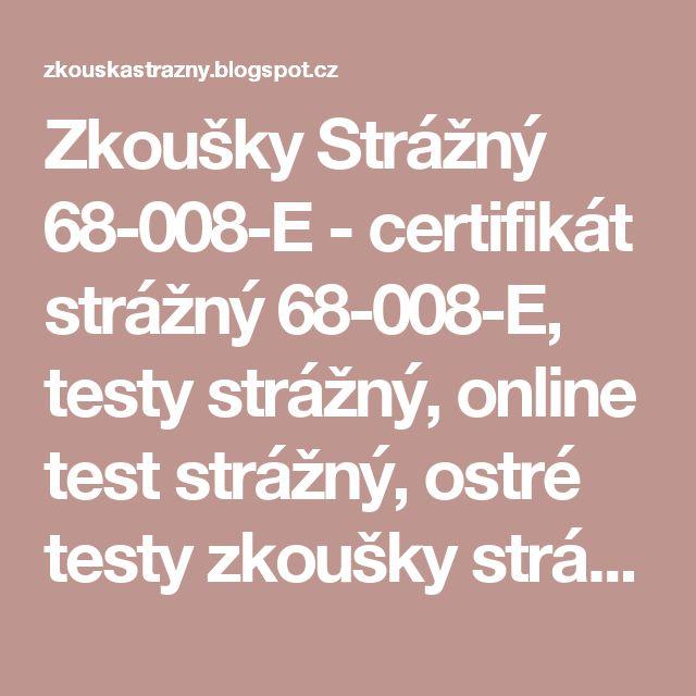 Zkoušky Strážný 68-008-E - certifikát strážný 68-008-E, testy strážný, online test strážný, ostré testy zkoušky strážný