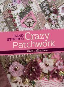 Hand Stitched Crazy Patchwork with Hazel Blomkamp
