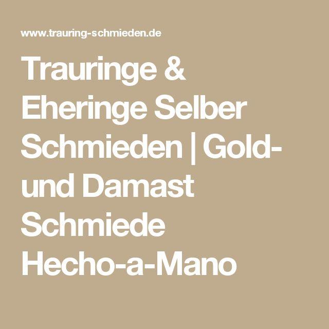 Trauringe & Eheringe Selber Schmieden  Gold- und Damast Schmiede ...