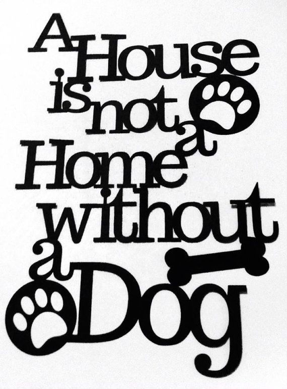 A House is not a home without a dog by Phoenixpapercuts on Etsy