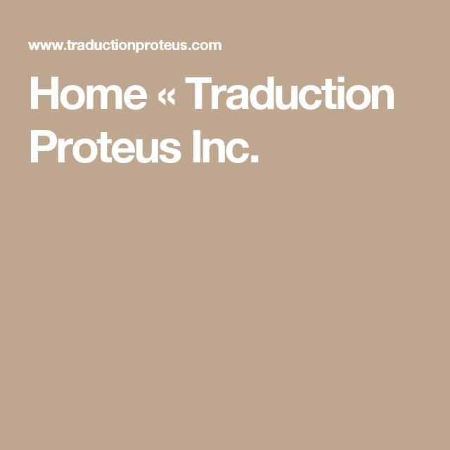 Home «  Traduction Proteus Inc.