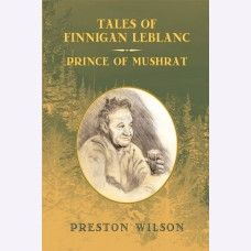 TALES OF FINNIGAN LEBLANC Prince of Mushrat  Funny and witty !!