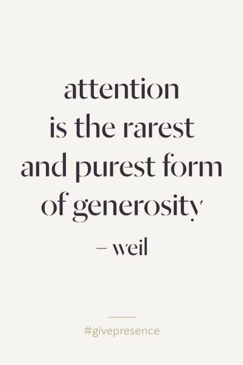 So let's all be generous. Even if it's not for a long time, a solid 60 seconds is quality attention.