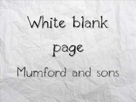 """Mumford and Sons - White Blank Page.  """"Tell me now where was my fault in loving you with my whole heart?"""""""