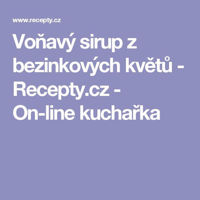 Voňavý sirup z bezinkových květů  - Recepty.cz - On-line kuchařka