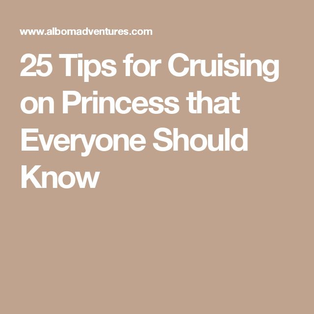 25 Tips for Cruising on Princess that Everyone Should Know