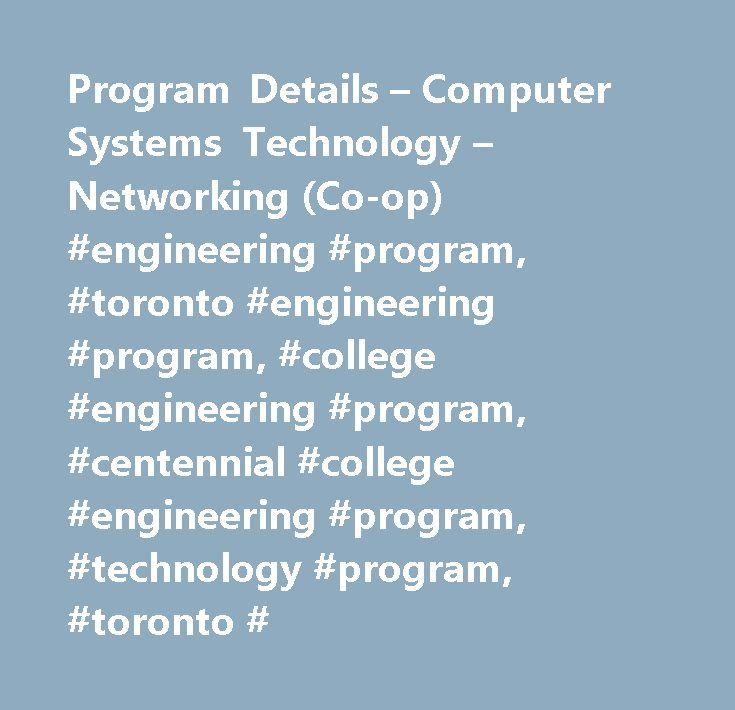 Program Details – Computer Systems Technology – Networking (Co-op) #engineering #program, #toronto #engineering #program, #college #engineering #program, #centennial #college #engineering #program, #technology #program, #toronto # http://st-loius.remmont.com/program-details-computer-systems-technology-networking-co-op-engineering-program-toronto-engineering-program-college-engineering-program-centennial-college-engineering-pro/  Computer Systems Technology – Networking (Co-op) The Computer…