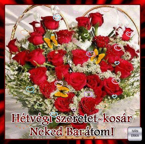 gif virágok,gif virágok,szeretettel,gif virágok,gif virágok,gif virágok,gif rózsák,gif virágok,Hétvégi szeretet-kosár....gif,gif virágok, - klementinagidro Blogja -   Ágai Ágnes versei ,  Búcsúzás,  Buddha idézetek,  Bölcs tanácsok  ,  Embernek lenni ,  Erdély,  Fabulák,  Különleges házak  ,  Lélekmorzsák I.,  Virágkoszorúk,  Vörösmarty Mihály versei,  Zenéről, A Magyar Kultúra Napja-Jan.22, Anthony de Mello, Anyanyelvről-Haza-Szűlőfölről, Arany János  művei, Arany-Tóth Katalin…