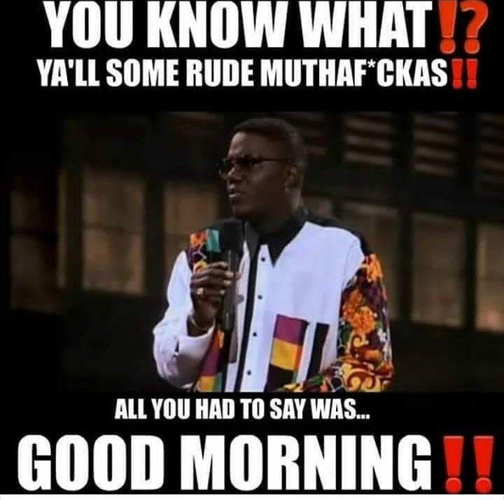 Pin By Alan Oneal On Good Morning Morning Quotes Funny Good Morning Quotes Good Morning Meme