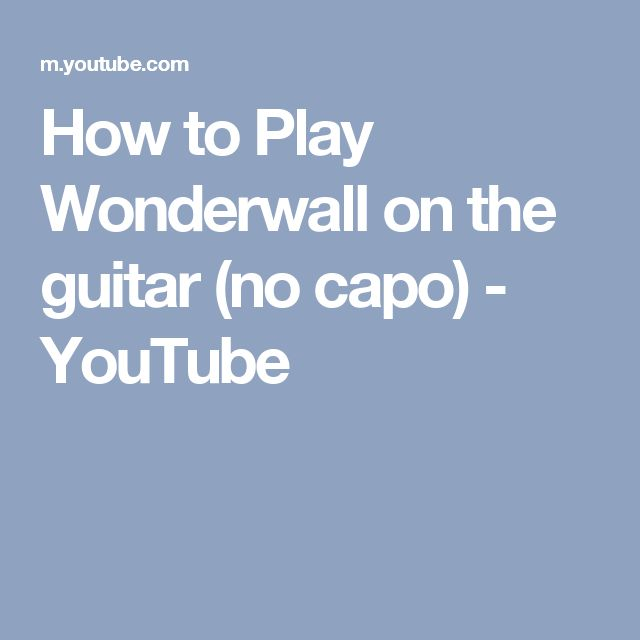 How to Play Wonderwall on the guitar (no capo) - YouTube