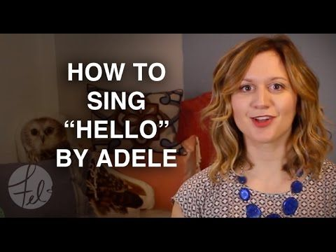"How to Sing ""Hello"" By Adele 