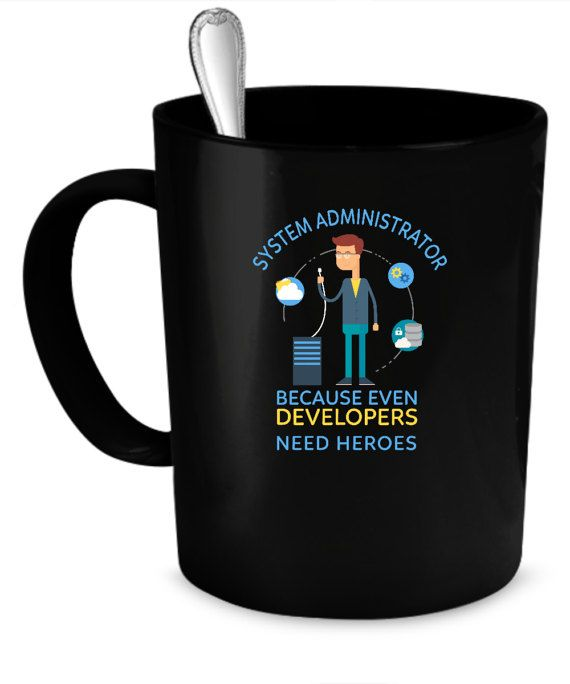 System Administrator Coffee Mug 11 oz. Perfect Gift for Your