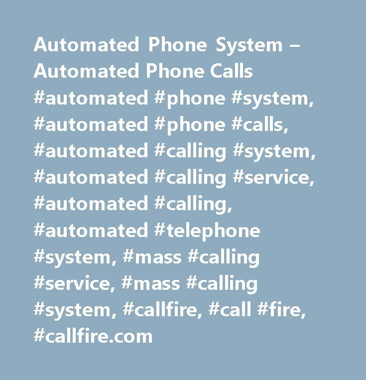 Automated Phone System – Automated Phone Calls #automated #phone #system, #automated #phone #calls, #automated #calling #system, #automated #calling #service, #automated #calling, #automated #telephone #system, #mass #calling #service, #mass #calling #system, #callfire, #call #fire, #callfire.com http://loan-credit.nef2.com/automated-phone-system-automated-phone-calls-automated-phone-system-automated-phone-calls-automated-calling-system-automated-calling-service-automated-calling-automated…