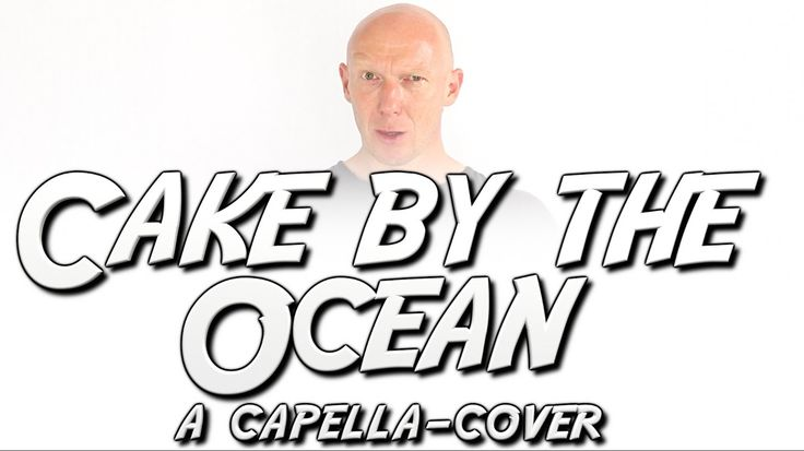 DNCE - Cake By The Ocean | Original Acapella Community Cover | The MusicMan