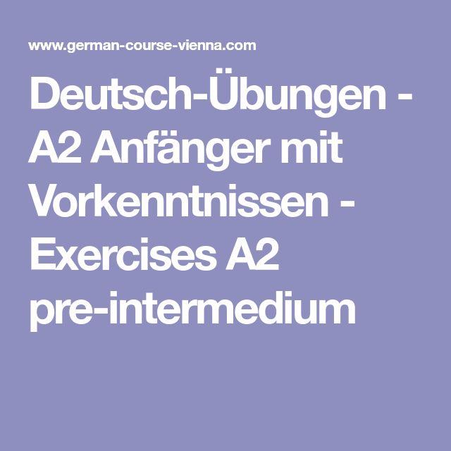 Deutsch-Übungen - A2 Anfänger mit Vorkenntnissen - Exercises A2 pre-intermedium