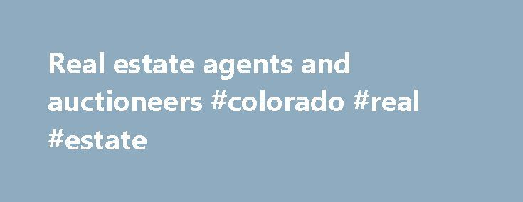 Real estate agents and auctioneers #colorado #real #estate http://real-estate.remmont.com/real-estate-agents-and-auctioneers-colorado-real-estate/  #sa real estate # Real estate agents and auctioneers A real estate agent, also called a land agent, is a licensed professional who is involved in the selling, buying or otherwise dealing with property on behalf of others. They are usually employed by a vendor to sell a property on their behalf but potential buyers… Read More »The post Real estate…