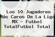 http://tecnoautos.com/wp-content/uploads/imagenes/tendencias/thumbs/los-10-jugadores-mas-caros-de-la-liga-mx-futbol-totalfutbol-total.jpg Liga MX. Los 10 jugadores más caros de la Liga MX - Futbol TotalFutbol Total, Enlaces, Imágenes, Videos y Tweets - http://tecnoautos.com/actualidad/liga-mx-los-10-jugadores-mas-caros-de-la-liga-mx-futbol-totalfutbol-total/