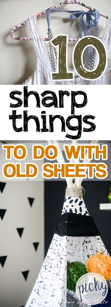 10 Sharp Things to Do With Old Sheets