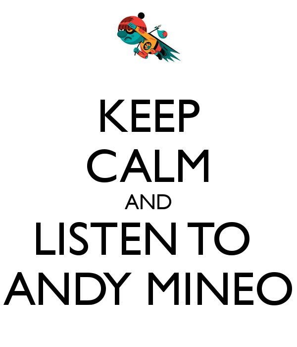 keep calm and listen to andy mineo