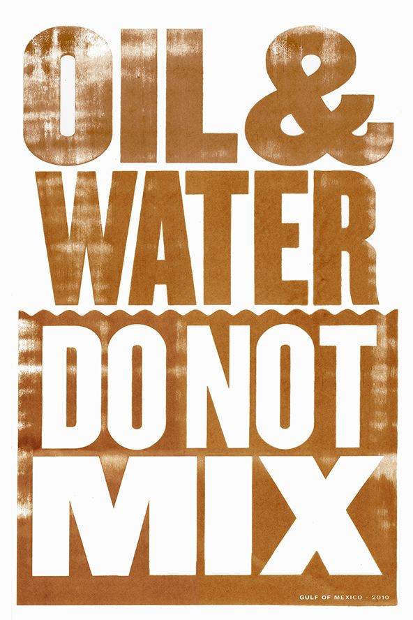 Oil & Water Do Not Mix - Anthony Burrill