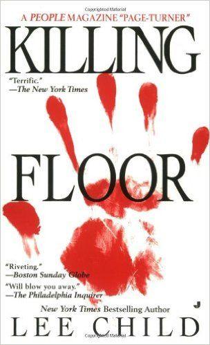 Killing Floor (Jack Reacher, No. 1): Lee Child. Best book ever !
